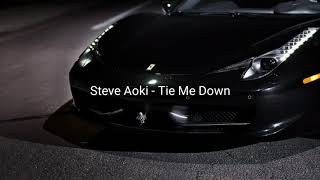 Steve Aoki - Tie Me Down.