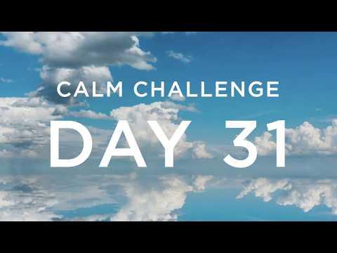 Calm Challenge   Day 31