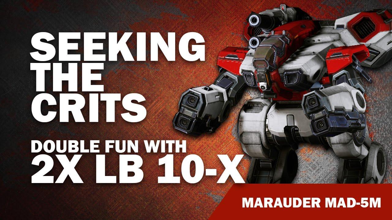 017458525 Crit Seeking 2x LB-10X Marauder MAD-5M - Mechwarrior Online Build of ...
