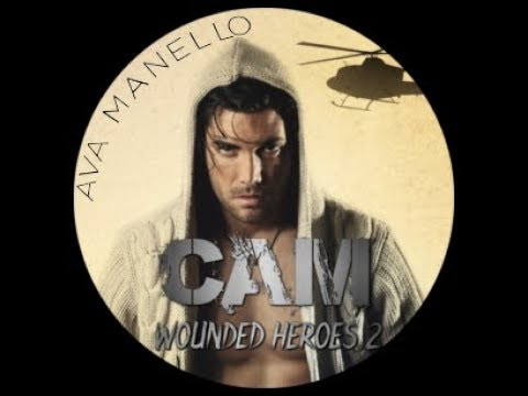 Cam (Wounded Heroes 2) by Ava Manello Long Book Trailer