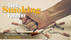 Stop Smoking Forever - Sleep Hypnosis Session - By Thomas Hall