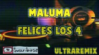 FELICES LOS 4 - MALUMA  (El Julii DJ) - UltraRemix