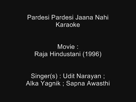 Pardesi Pardesi Jaana Nahi - Karaoke - Raja Hindustani (1996) - Udit ; Alka ; Sapna Awasthi