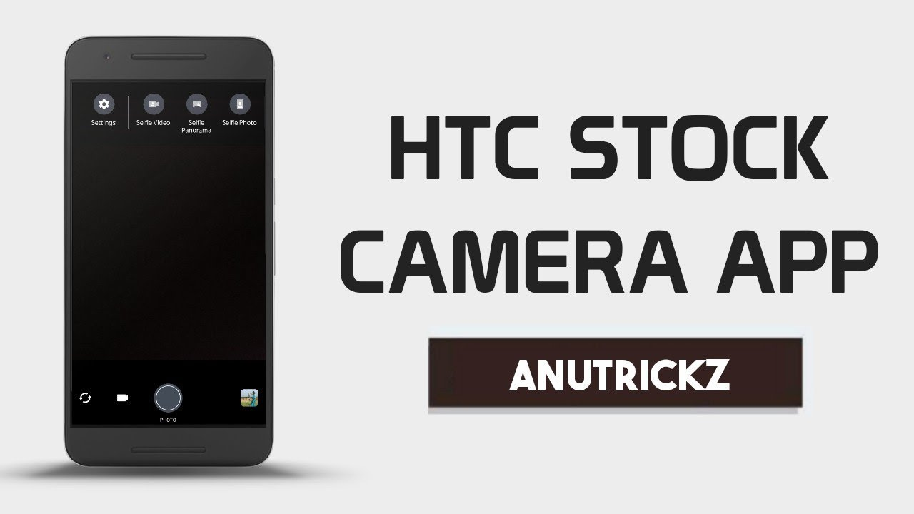 HTC Stock Camera App For Lenovo K8 Note Also Work All Devices