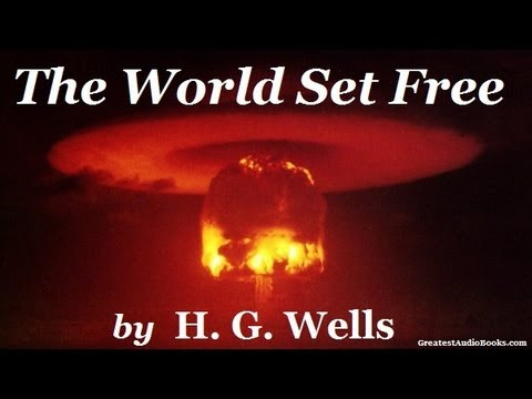 THE WORLD SET FREE by H.G. Wells - FULL AudioBook | Greatest Audio Books