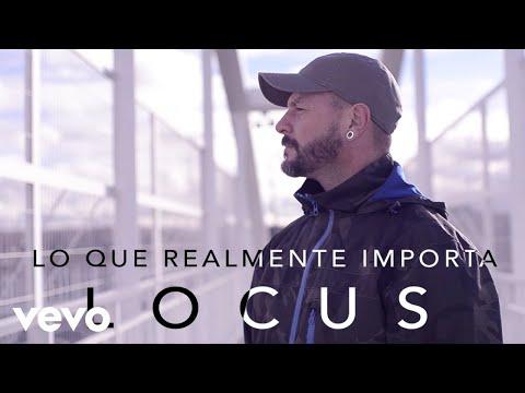 Locus - Lo Que Realmente Importa