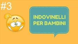 TEST DEGLI INDOVINELLI PER BAMBINI #3 -GIOCHI PER BAMBINI