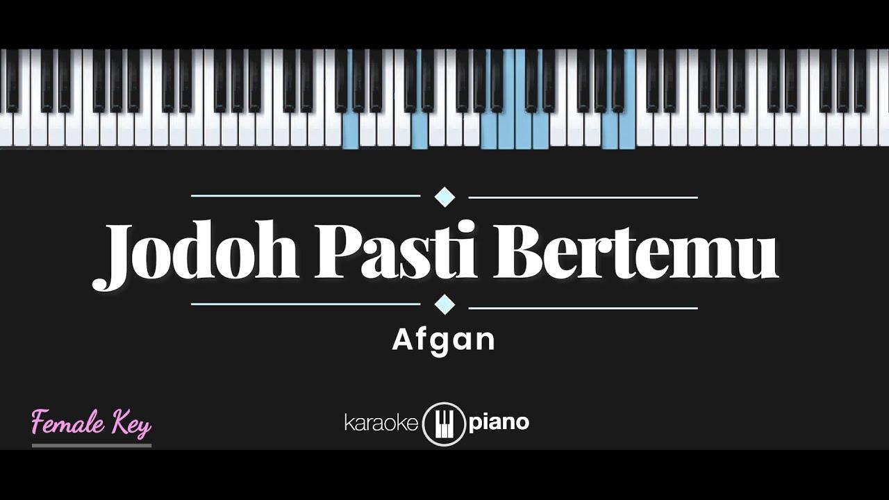 Jodoh Pasti Bertemu - Afgan (KARAOKE PIANO - FEMALE KEY)