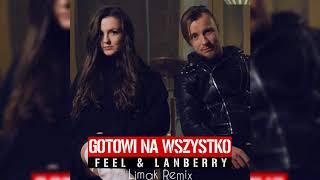 Feel, Lanberry - Gotowi Na Wszystko (Limak Remix)