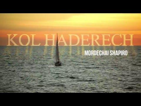 Mordechai Shapiro - Kol Haderech - [Official Music Video]  מרדכי שפירא - כל הדרך