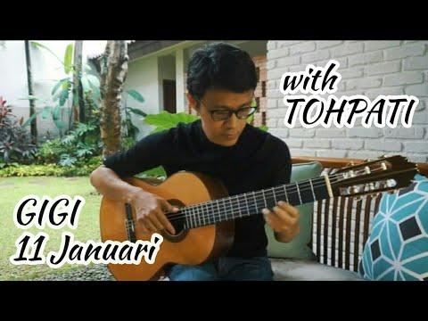 GIGI - 11 JANUARI With TOHPATI