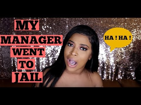 STORYTIME: MY MANAGER WENT TO JAIL!