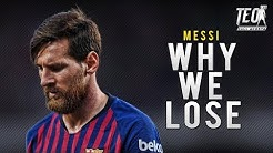 Lionel Messi - Why We Lose - Sublime Dribbling Skills & Goals 2019 HD