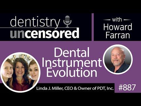 887 Dental Instrument Evolution with Linda J. Miller, CEO & Owner of Paradise Dental Technologies