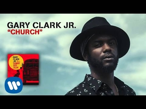 Gary Clark Jr. - Church (Official Audio)