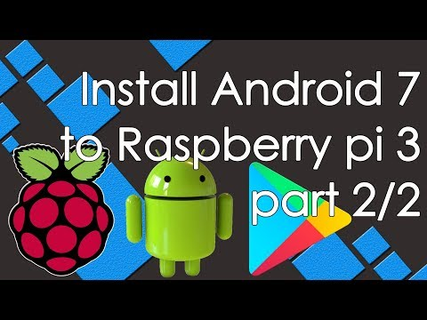 How to Android 7.1 to Raspberry Pi 3 (part 2/2 - Google play store + YouTube)