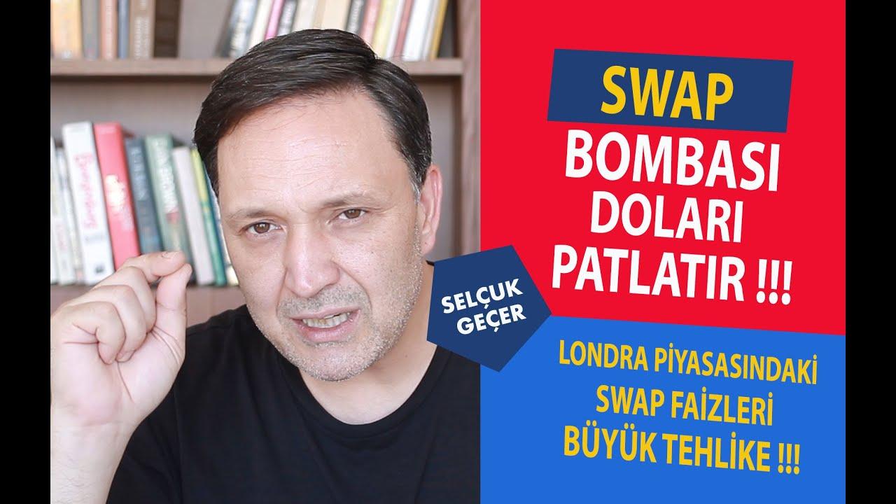 SWAP BOMBASI DOLARI PATLATIR !!!