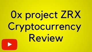 0x project ZRX -  cryptocurrency review