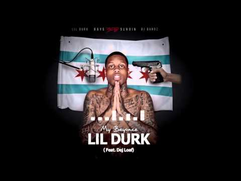 Lil Durk - My Beyonce ft Dej Loaf (Official Audio)