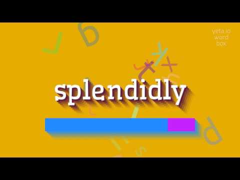 """How to say """"splendidly""""! (High Quality Voices)"""