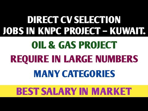 71. LARGE JOB VACANCIES IN KNPC PROJECT – KUWAIT.