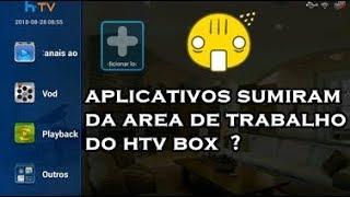 APLICATIVOS SUMIRAM DO HTV 5 OU HTV 3