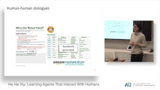 He He: Learning Agents That Interact With Humans