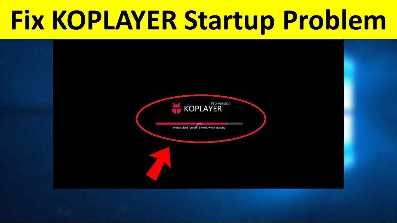 """""""هنا"""" حل مشكلة توقف برنامج koplayer عند 99"""