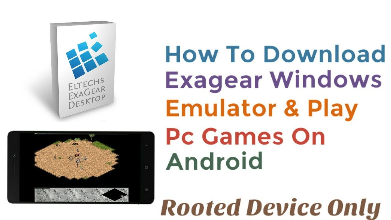 How To Download Exagear Windows Emulator & Play Pc Games On Android