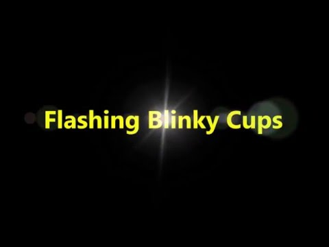 Ideal  Gift - Flashing Blinky Cups