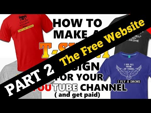 T Shirt Design and Sale. PART 2.  How I Use Spreadshirt To Sell Drone Shirts and Other Merchandise