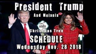 President Trump and Melania's Christmas Tree Schedule Wed. Nov. 28, 2018