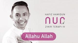 Hafiz Hamidun - Allahu Allah (Album Nur Zikir Terapi IV)