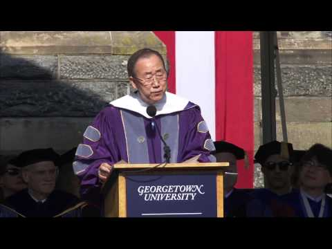Ban Ki-moon, Commencement address at Georgetown University's School of Foreign Service (16 May 2015)