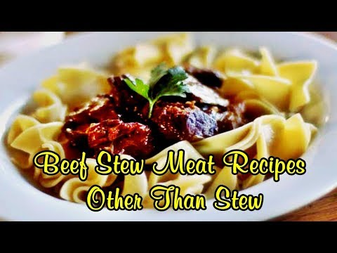 Beef Stew Meat Recipes Other Than Stew