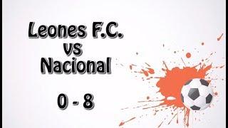Leones (0) vs Nacional (8)