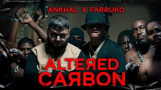 ANKHAL ❌ FARRUKO - ALTERED 🧬 CARBON (OFFICIAL MUSIC VIDEO)