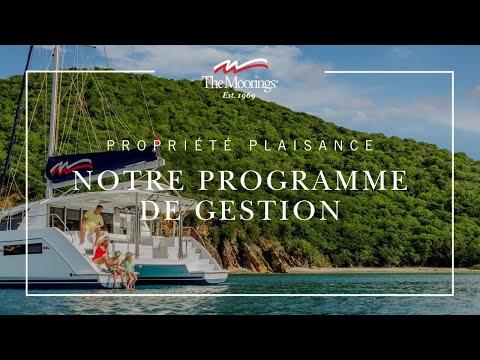Moorings Propriété Plaisance - Notre Programme