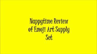 Nappytime Review of Emoji Art Supply Set