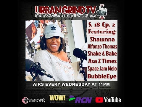 18x02 @UrbanGrindTV feat interviews with Shawnna, Asa2Times & more