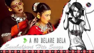 A Mo Bela Re Bela || Sambalpuri Hits Songs ||