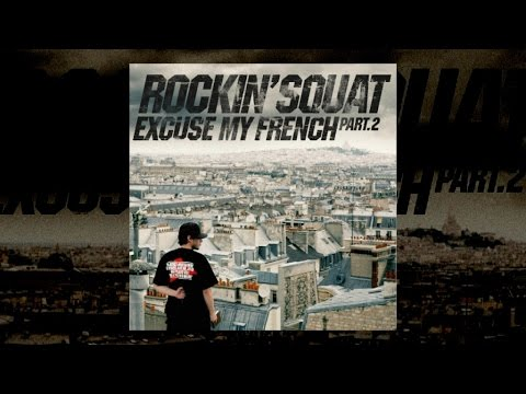 Youtube: Rockin' Squat – Excuse my french Vol.2 (Album complet)