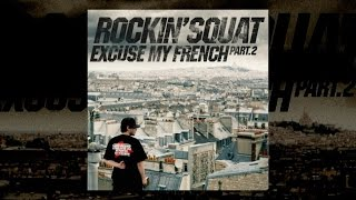 Rockin' Squat - Excuse my french Vol.2 (Album complet)