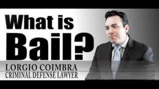 What is Bail? West Covina Criminal Defense Attorney Explains Bail, Bail Bonds