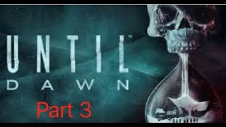 Until Dawn Pt.3 Gameplay: Snooping Around?!?