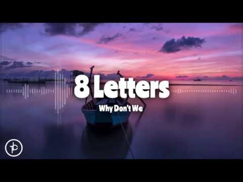 Why Don't We -  8 Letters (Lirik dan Arti   Terjemahan)