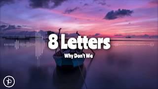 Why Don't We -  8 Letters (Lirik dan Arti | Terjemahan)