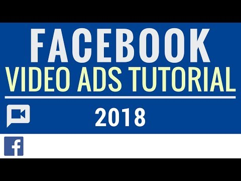 Facebook Video Ads Tutorial 2017-2018 - Facebook Video Advertising Tips and Examples