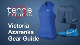 Victoria Azarenka French Open 2016 Gear Guide | Tennis Express