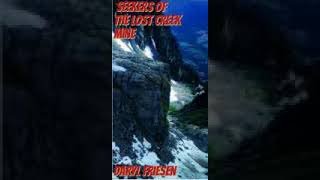 Seekers of the Lost Creek Mine Part II  (audio only)